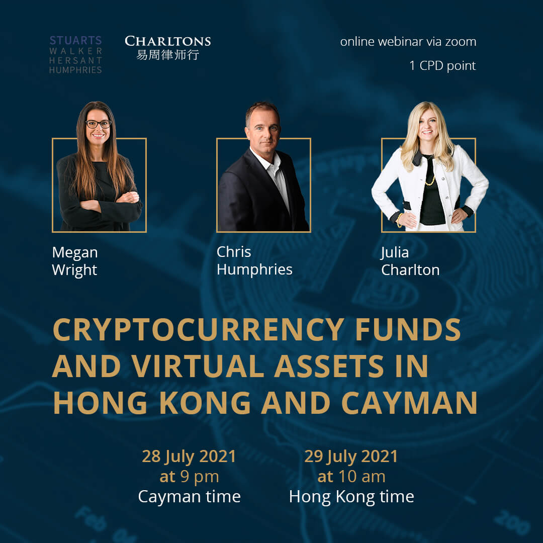 Please join Stuarts and Charltons for a webinar on Cryptocurrency funds and virtual assets in Hong Kong and Cayman at 10am HKT 29 July 2021