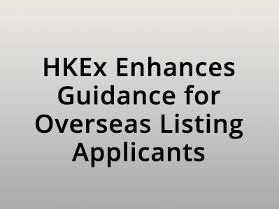 HKEx Enhances Guidance for Overseas Listing Applicants