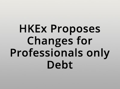 HKEx Proposes Changes for Professionals only Debt