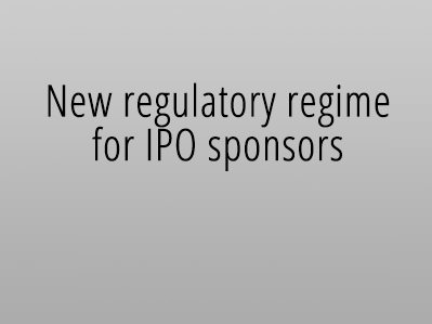 New regulatory regime for IPO sponsors