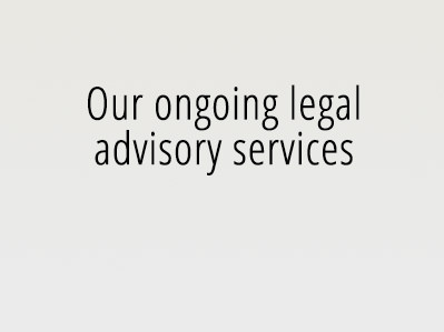 Our ongoing legal advisory services
