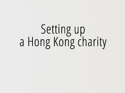 Setting up a Hong Kong charity