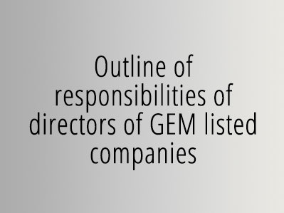 Outline of responsibilities of directors of GEM listed companies