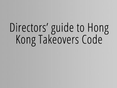 Directors' guide to Hong Kong Takeovers Code