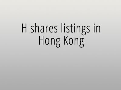 H shares listings in Hong Kong