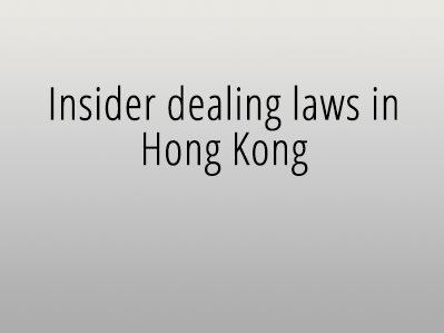 Insider dealing laws in Hong Kong