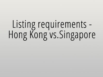 Listing requirements – Hong Kong vs. Singapore