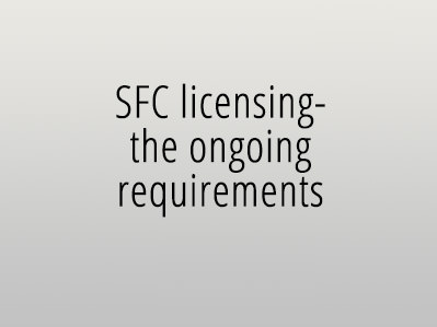 SFC licensing- the ongoing requirements