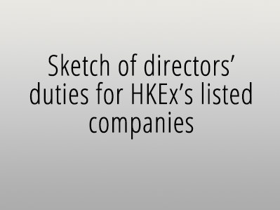 Sketch of directors' duties for HKEx's listed companies