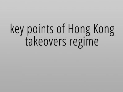 Key points of Hong Kong takeovers regime