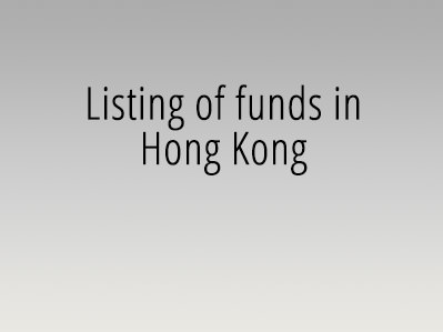 Listing of funds in Hong Kong
