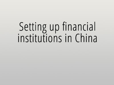Setting up financial institutions in China