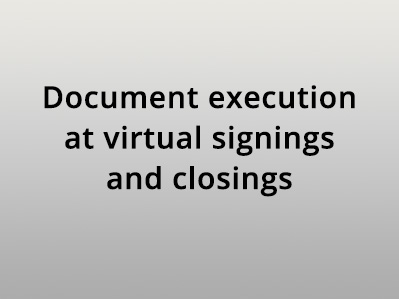 Document execution at virtual signings and closings