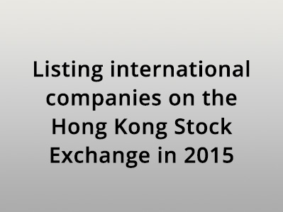 Listing International Companies on the Hong Kong Stock Exchange in 2015