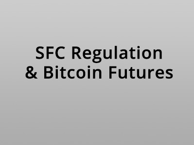 SFC Circular on Bitcoin Futures and Cryptocurrency Products