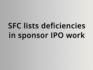 SFC lists deficiencies in sponsor IPO work