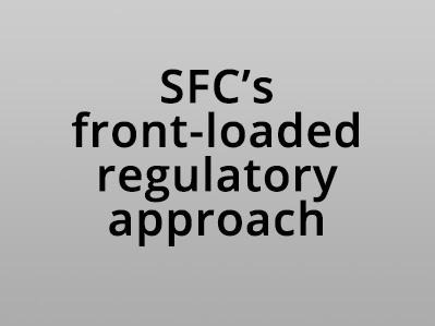 SFC's front-loaded regulatory approach